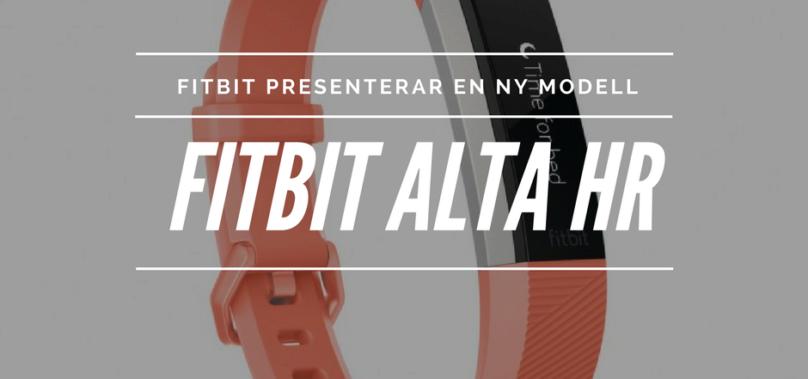 Nya Alta HR från fitbit