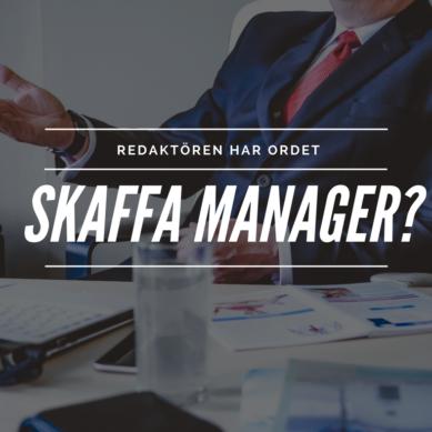 Bör man ha en manager?