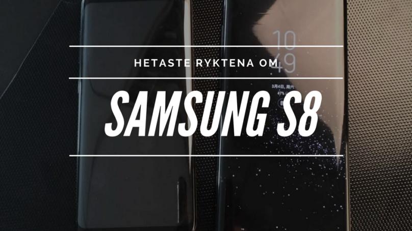 Senaste nytt om Samsung S8
