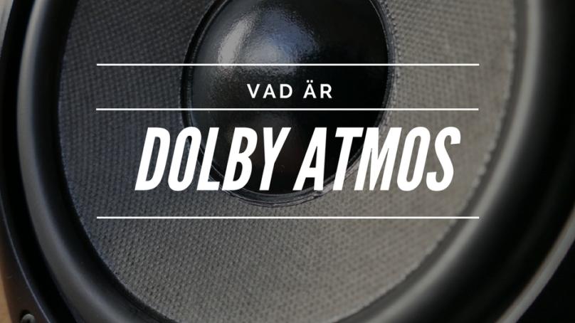 Vad är Dolby Atmos?