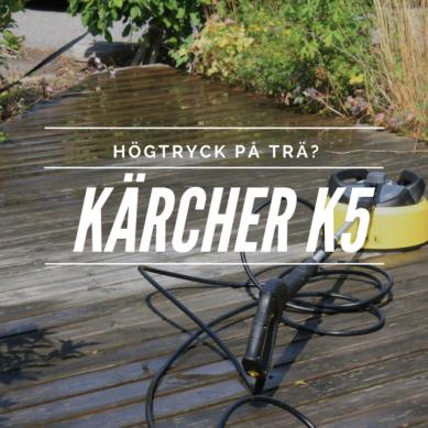 Högtryck på trä? Hur funkar Kärchers altantvätt?