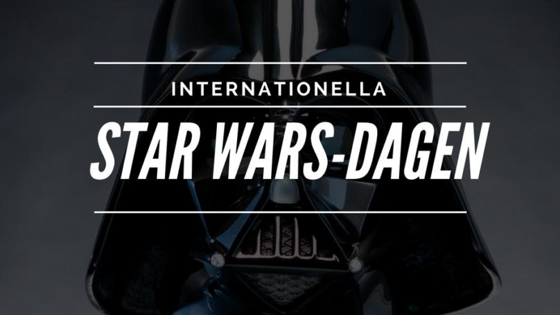 May the fourth be with you! Internationella Star Wars-dagen är här.