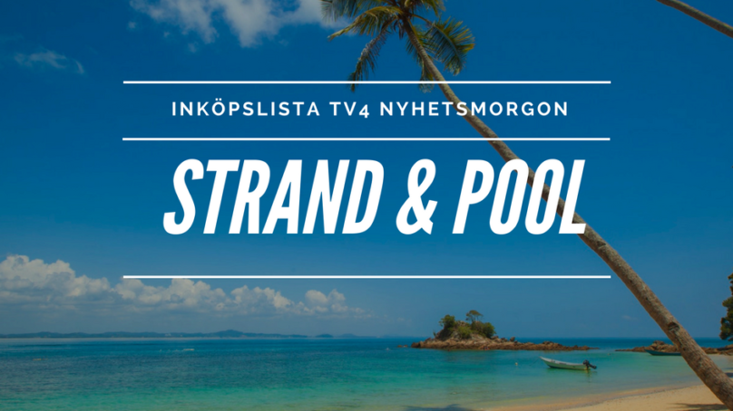 Inköpslista TV4 Nyhetsmorgon – Strand och pool