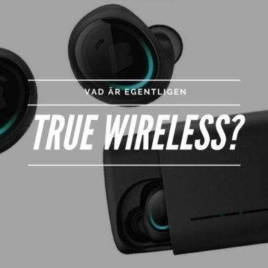 Vad är true wireless hörlurar?