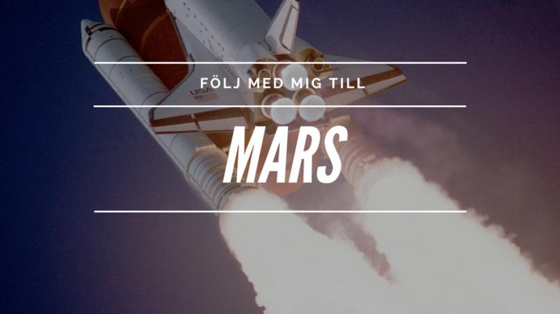 Jag är snart på väg till Mars, ska du med?