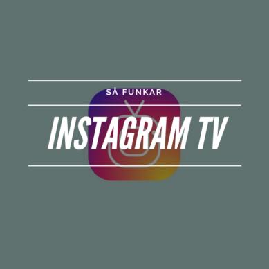 Vad är Instagram TV IGTV?