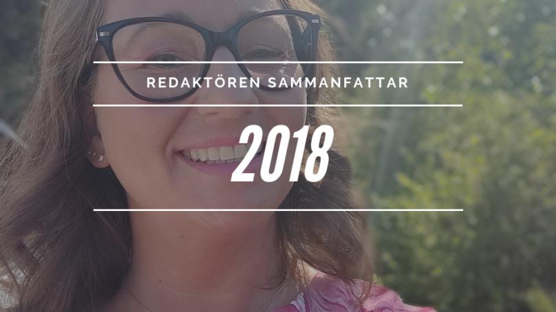 2018 – Året då allt hände!