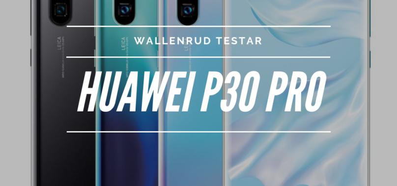 Huawei P30 Pro – Men WOW!!!