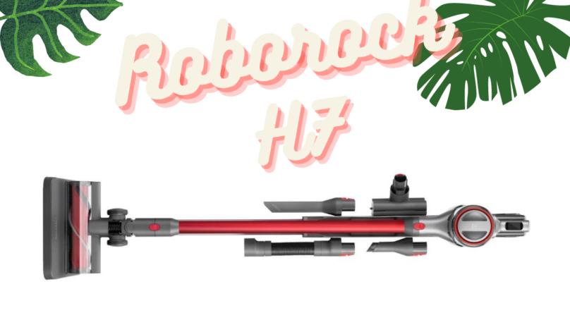 Roborock H7 — Nästa generations sladdlösa skaftdammsugare